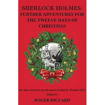 Sherlock Holmes Further Adventures for the Twelve Days of Christmas by Riccard & Roger