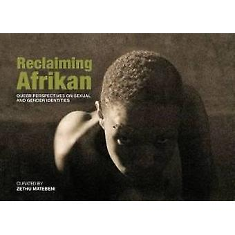 Reclaiming Afrikan. Queer Perspectives on Sexual and Gender Indentities by Matabeni & Zethu