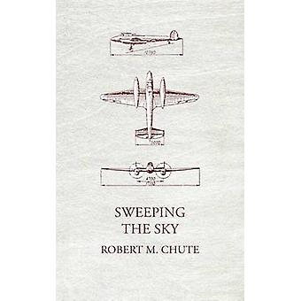 Sweeping the Sky by Chute & Robert M.