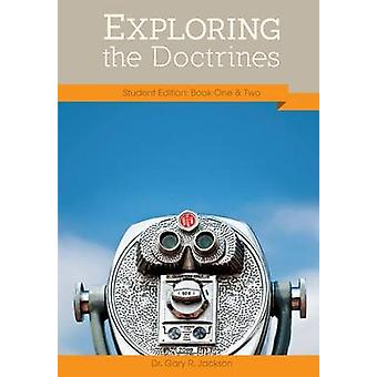 Exploring the Doctrines Student Edition Books One  Two by Jackson & Gary R.