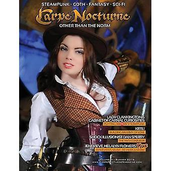 Carpe Nocturne Magazine Summer 2016 Volume XI Summer 2016 by Various