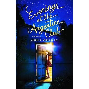 Evenings at the Argentine Club by Amante & Julia