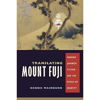 Translating Mount Fuji - Modern Japanese Fiction and the Ethics of Ide