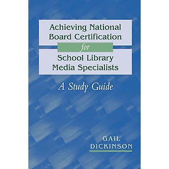 Achieving National Board Certification for School Library Media Speci