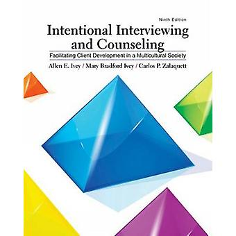 Intentional Interviewing and Counseling - Facilitating Client Developm