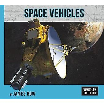 Space Vehicles by James Bow - 9781599539416 Book