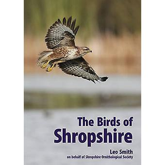 The Birds of Shropshire by Leo Smith - 9781781382592 Book