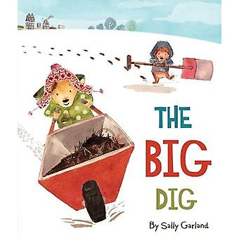 The Big Dig by Sally Garland - 9781787004511 Book