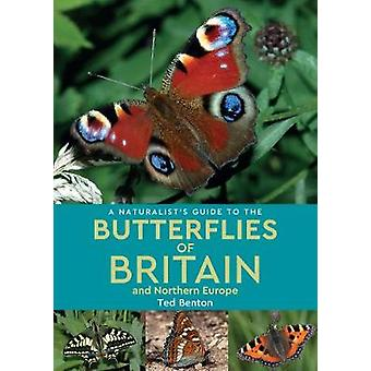 A Naturalist's Guide to the Butterflies of Britain and Northern Europ