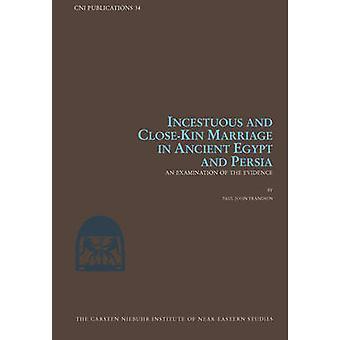 Mariage incestueux et proche dans l'Egypte ancienne et la Perse - An Exa