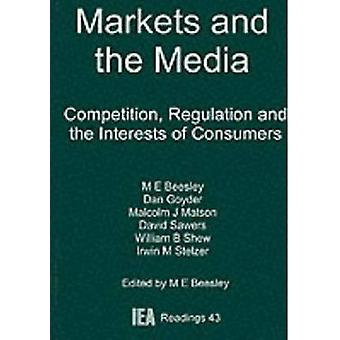 Markets and the Media - Competition - Regulation and the Interests of