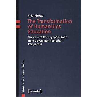 The Transformation of Humanities Education - The Case of Norway 1960-2