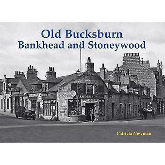 Old Bucksburn - Bankhead and Stoneywood by Patricia Newman - 97818403