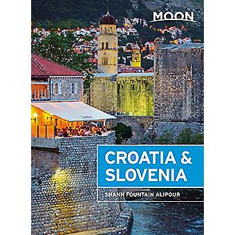 Moon Croatia & Slovenia (Third Edition) by Shann Fountain Alipour