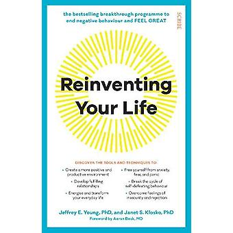 Reinventing Your Life - the breakthrough programme to end negative beh