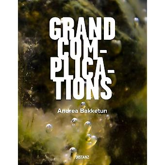 Grand Complications  englishnorwegian edition by Hannah Mjolsnes & Peter Roessingh & Andreas Schlaegel & Sara Solberg & By artist Andrea Bakketun