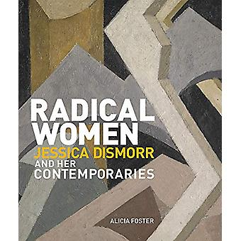 Radical Women - Jessica Dismorr and her Contemporaries - 2019 by Alicia
