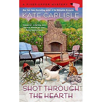 Shot Through The Hearth by Kate Carlisle - 9781984804396 Book