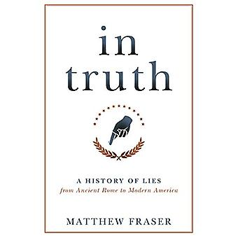 In Truth - A History of Lies from Ancient Rome to Modern America by Ma