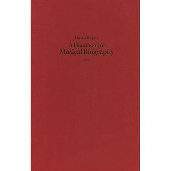 A Handbook of Musical Biography (1883) (Classic Texts in Music Education)