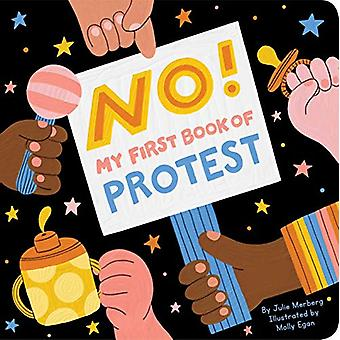 No! - My First Book of Protest by Julie Merberg - 9781950587025 Book