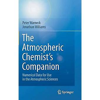 The Atmospheric Chemist's Companion - Numerical Data for Use in the At