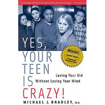 Yes Your Teen is Crazy!