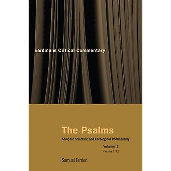 The Psalms - Strophic Structure and Theological Commentary Volume 1 by