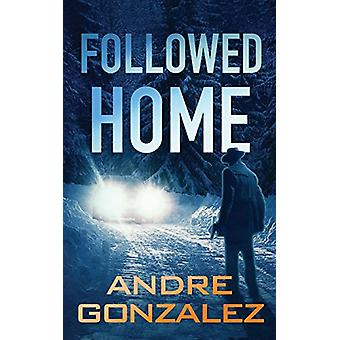 Followed Home by Andre Gonzalez - 9780997754803 Book