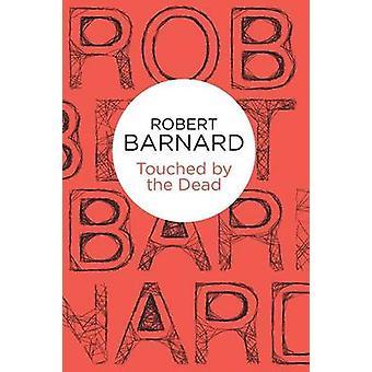 لمست من قبل القتلى روبرت بارنارد -- 9781447239550 كتاب