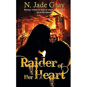 Raider of Her Heart by N Jade Gray - 9781509225439 Book