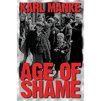 Age of Shame by Karl Manke - 9781570902765 Book