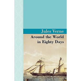 Around the World in 80 Days by Jules Verne - 9781605120904 Book