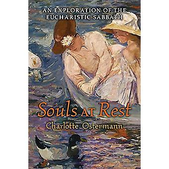 Souls at Rest - An Exploration of the Eucharistic Sabbath by Charlotte