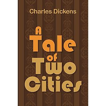 A Tale of Two Cities by Charles Dickens - 9781936041718 Book