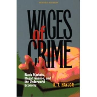 Wages of Crime by R. T. Naylor