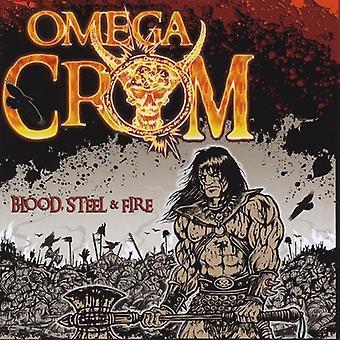 Omega Crom - Blood Steel & Fire [CD] USA import