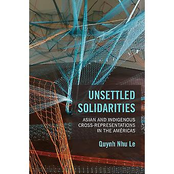 Unsettled Solidarities by Quynh Nhu Le