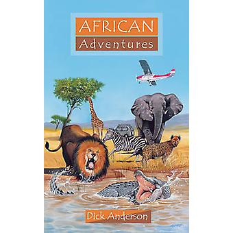 African Adventures by Dick Anderson
