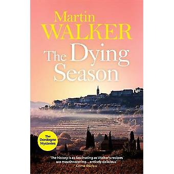 The Dying Season The Dordogne Mysteries 8
