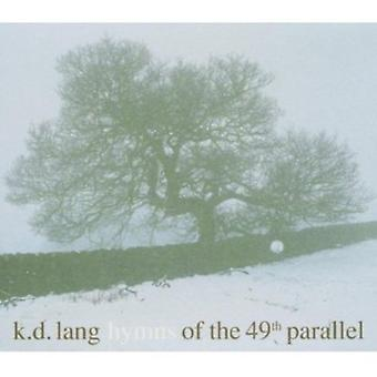 K.D. Lang - Hymns of the 49th Parallel [CD] USA import