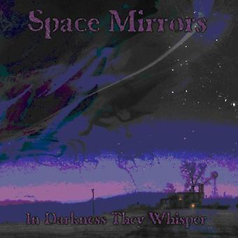Space Mirrors - In Darkness They Whisper [CD] USA import