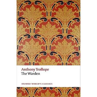 The Warden - The Chronicles of Barsetshire (2nd Revised edition) by An