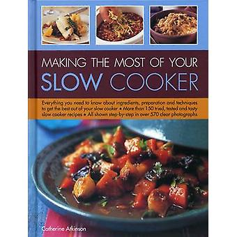 Making the Most of Your Slow Cooker - Everything You Need to Know Bout