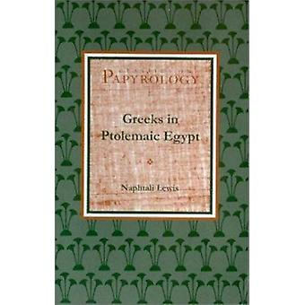 Greeks in Ptolemaic Egypt (2nd Revised edition) by Naphtali Lewis - 9