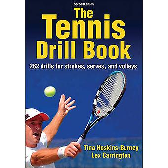The tennis drill book (2nd Revised edition) by Tina Hoskins-Burney -