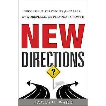 New Directions - Successful Strategies for Career - the Workplace - an