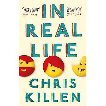 In Real Life (Main) by Chris Killen - 9781847672629 Book