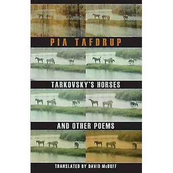 Tarkovskij 's hästar och andra dikter av Pia Tafdrup - David McDuff - 97