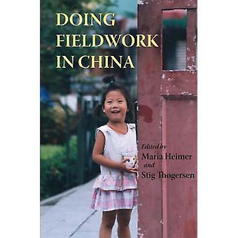 Doing Fieldwork in China by Maria Heimer - Stig Thogersen - 978879111